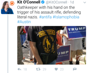 "Kit O'Connell's twitter post says, ""Oathkeeper with his hand on the trigger of hi assault rifle, defending literal nazis. #antifa #Islamophobia #Austin"""
