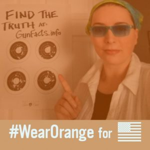 Truth about #WearOrange is at GunFacts.info
